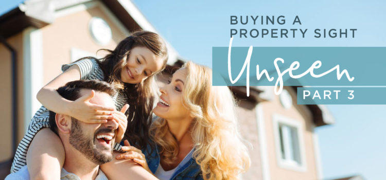 Buying a Property Sight-Unseen