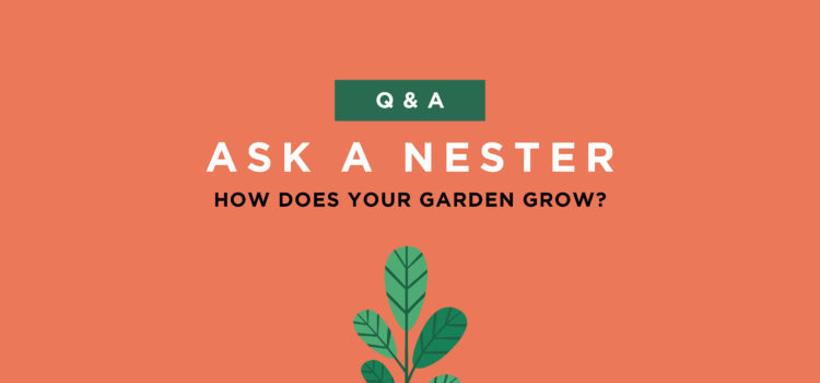 How Does Your Garden Grow Nest Realty